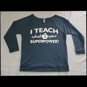 Teacher superpower graphic shirt w/ 80's neckline
